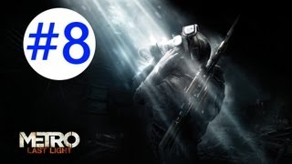 Metro: Last Light - Gameplay/Walkthrough - W/COMMENTARY - Part 8