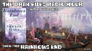 The Drax Files Radio Hour with Jo Yardley Show #108: Rainbows End