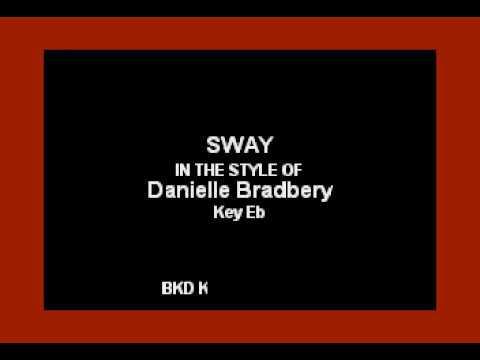 Sway In the Style of Danielle Bradbery Karaoke with Lyrics