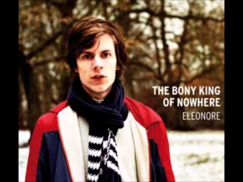 The Bony King Of Nowhere - Some Are Fearful