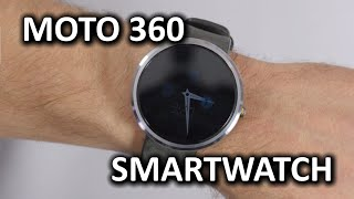 Moto 360 by Motorola Smartwatch - My First Android Wear Experience