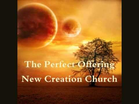 New Creation Church - The Perfect Offering video