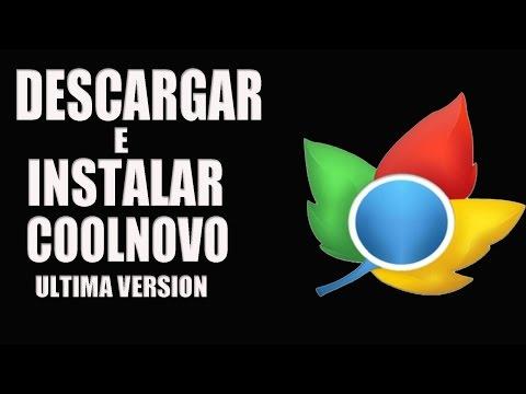 Como Descargar E Instalar CoolNovo (Nuevo Navegador) (Ultima Version) (El Mejor Navegador)