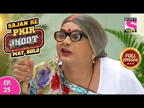 Sajan Re Phir Jhoot Mat Bolo  - Full Episode - Ep 25 -  20th July, 2018