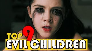 TOP 9 EVIL CHILDREN FROM MOVIES