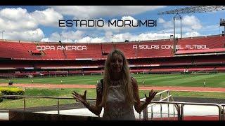 ESTADIO MORUMBI | COPA AMERICA | A solas con el fútbol