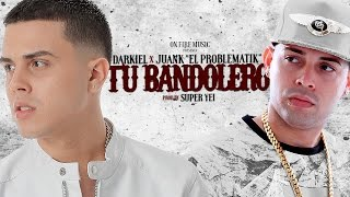 "Darkiel Ft. Juanka ""El Problematik"" - Tu Bandolero (LYRIC VIDEO)"