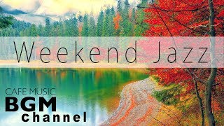 Download Lagu Weekend Jazz Mix - Slow Jazz Music - Relaxing Jazz Music - Have a nice weekend. Gratis STAFABAND