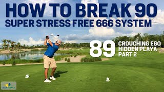 How to break 90 - an 89 with 666 Super Stress Free Golf Break 90 System - PART 2