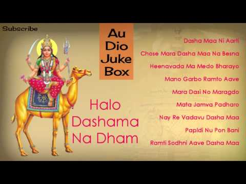 New Dasha Maa Songs   Halo Dashama Na Dham   Gujarati Bhakti Songs   Full Audio Songs