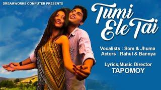 Tumi Ele Tai(Feat.Rahul - Bannya - Som - Tapomoy)