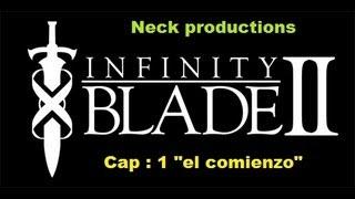 Infinity Blade 2 - El comienzo! ( Cap 1)