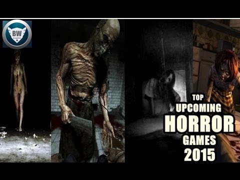 Top 5 Upcoming HORROR games 2015