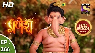 Vighnaharta Ganesh - Ep 266 - Full Episode - 28th August, 2018