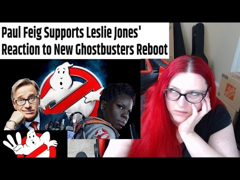 PAUL FEIG SUPPORTS LESLIE JONES' ATTACKS ON GHOSTBUSTERS FANS!