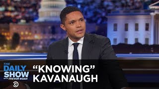 Trevor Doesn't Buy Senator Orrin Hatch's Defense of Brett Kavanaugh | The Daily Show