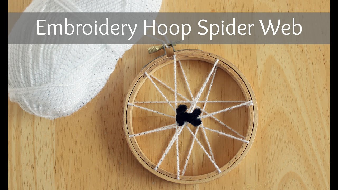 How to make an embroidery hoop spider web youtube