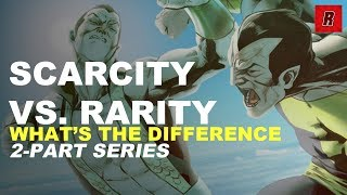 Scarcity vs. Rarity | What's the Difference | Comic Books | Speculation