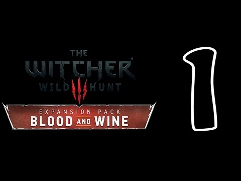Ведьмак 3 Дикая Охота Кровь и Вино The Witcher 3 Blood and Wine Прохождение На Русском Часть 1