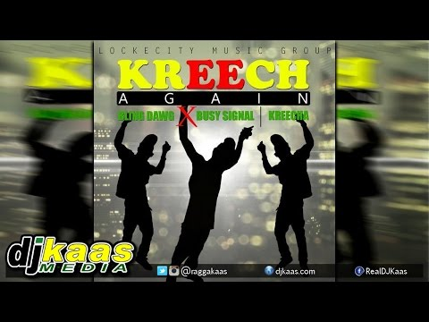 Bling Dawg X Busy Signal X The Kreecha - Kreech Again [lockecity Music Group] October 2014 video