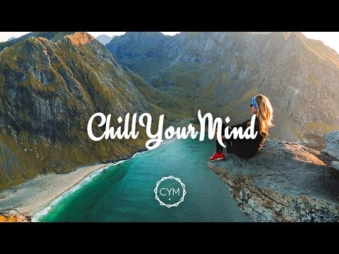 ChillYourMind Radio • 24/7 Music Live Stream | Deep & Tropical House | Chill, Pop Music, Dance Music