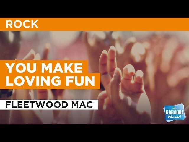 """You Make Loving Fun in the Style of """"Fleetwood Mac"""" with lyrics (no lead vocal)"""