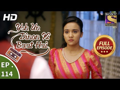 Yeh Un Dinon Ki Baat Hai - Ep 114 - Full Episode - 9th February, 2018 | setindia