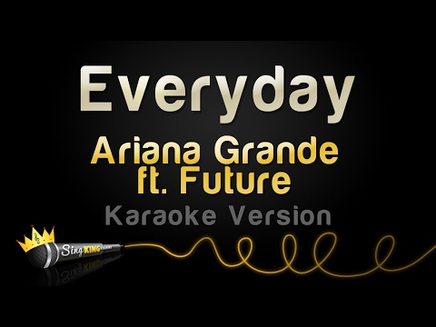Ariana Grande ft. Future - Everyday (Karaoke Version)