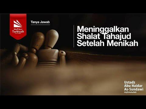 Soal Jawab | Tahajud Yang Ditinggalkan - Ustadz Abu Haidar As Sundawy