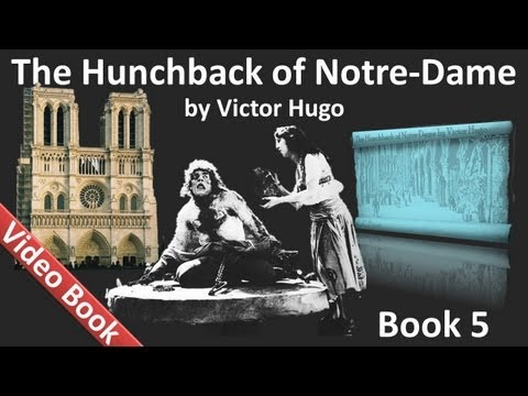 0 Book 05   The Hunchback of Notre Dame by Victor Hugo (Chs 1 2)
