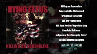 DYING FETUS - Killing On Adrenaline (Full Album Stream)