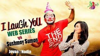 Download I LAUGH YOU   আই লাফ ইউ   Episode 01   Jovan   Nadia   Web Series 3Gp Mp4