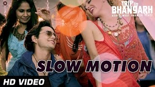 Slow Motion Official Video | Trip To Bhangarh | Manish Choudhary, Vidushi Mehra | HD