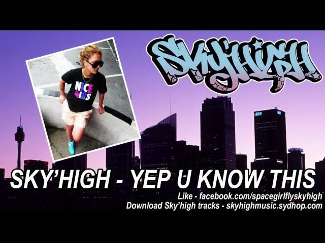 Sky'high - Yep u know this