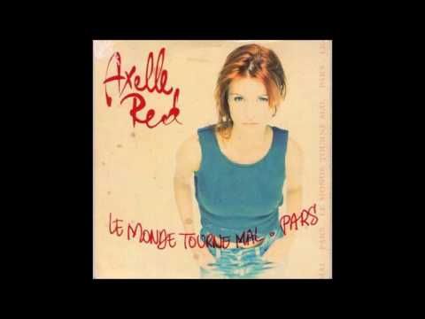 Axelle Red - Le Monde Tourne Mal