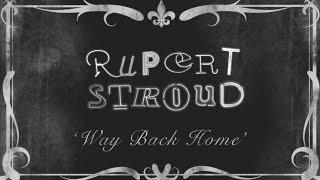 Watch Rupert Stroud Way Back Home video