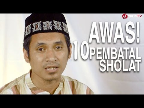 Serial Fikih Islam (30): Pembatal-Pembatal Dalam Sholat - Ustadz Abduh Tuasikal