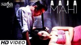 Aaja Mahi - Sugat Dhanvijay, Sarodee Borah | Official HD video - New Hindi Songs 2014
