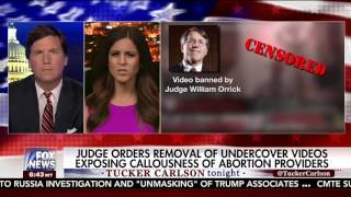 Tucker Carlson on the Shocking Video Planned Parenthood Doesn