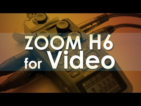 Zoom H6 for Video