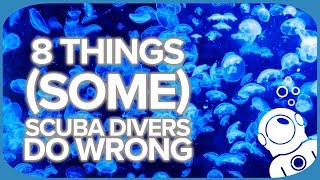 8 Things (Some) Scuba Divers Do Wrong