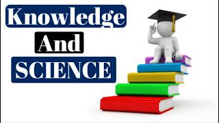 What is Meaning of Science and Knowledge in Hindi
