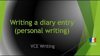 Writing a diary entry (personal writing) - French VCE text types