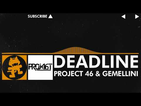 [House Music] - Project 46 & Gemellini - Deadline [Monstercat Release]