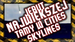 Destrukcja największej tamy w Cities Skylines