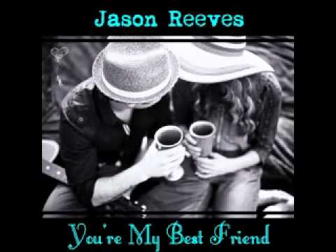 Jason Reeves - Youre My Best Friend