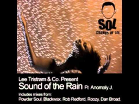 Lee Tristram feat Anomaly J - Sound Of The Rain (Powder Soul Mix)