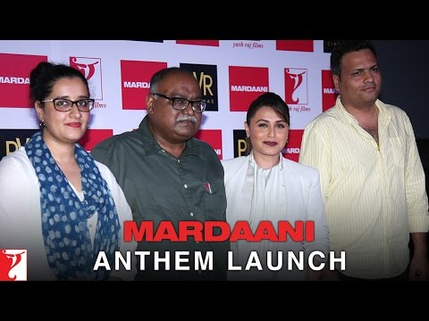 Mardaani Anthem - Launch Event