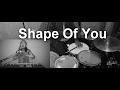 Shape Of You (Ed Sheeran) (Lawrence Park Cover) Drum Cover -