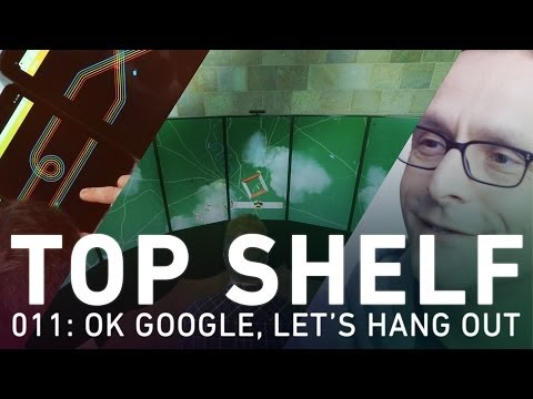 top-shelf-011-ok-google-lets-hang-out.html